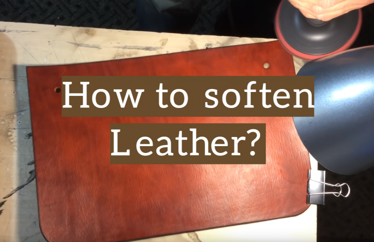 How to Soften Leather?
