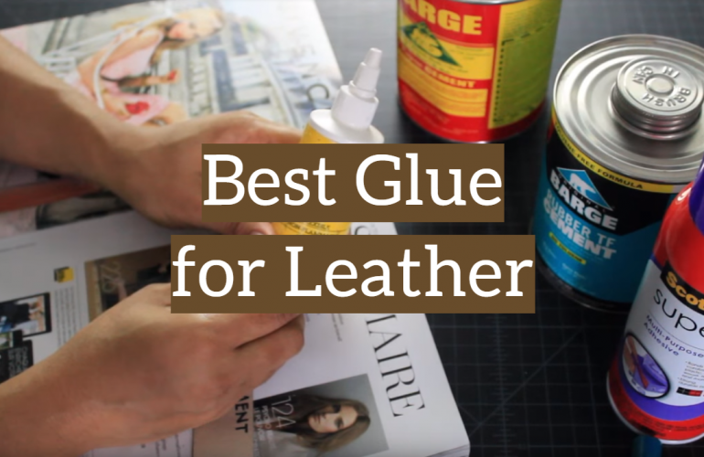 5 Best Glue for Leather