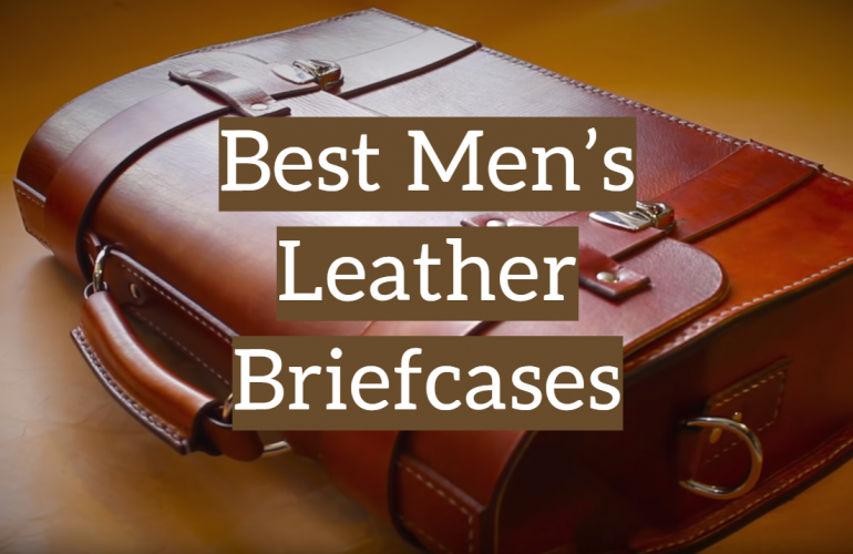 5 Best Men's Leather Briefcases