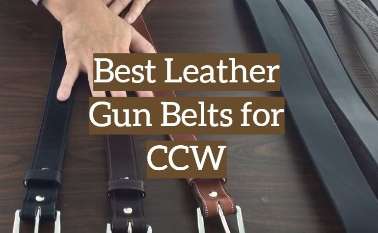 10 Leather Gun Belts for CCW