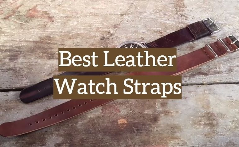 Best Leather Watch Straps >> Top 10 Best Leather Watch Straps 2019 Reviews Leather