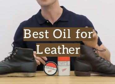 10 Best Oil for Leather