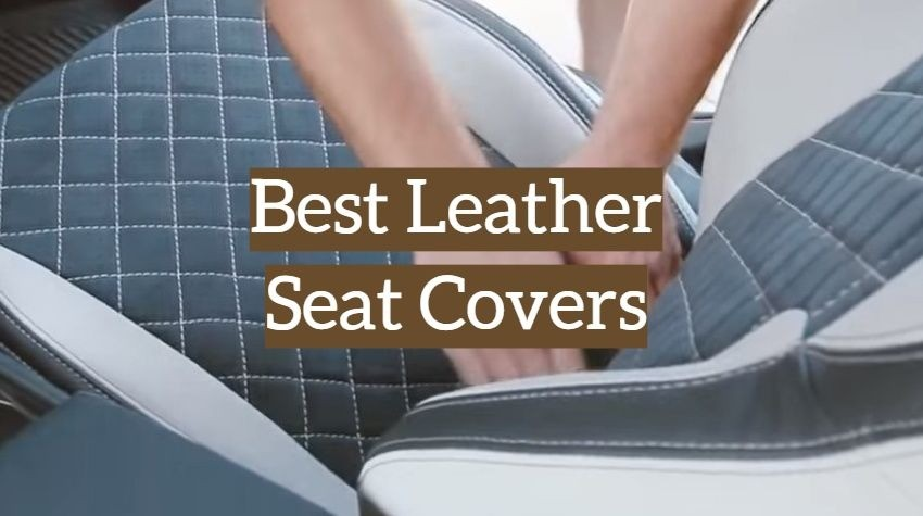 Top 10 Best Leather Seat Covers For Your Car 2019 Reviews