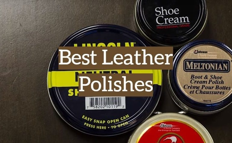 10 Best Leather Polishes