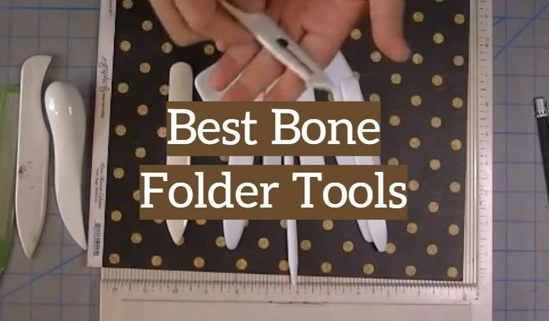 10 Best Bone Folder Tools