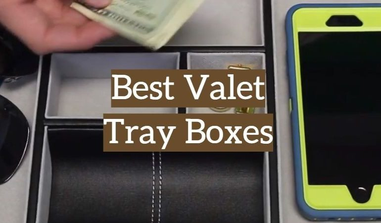 10 Best Valet Tray Boxes