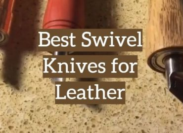 Best Swivel Knives for Leather