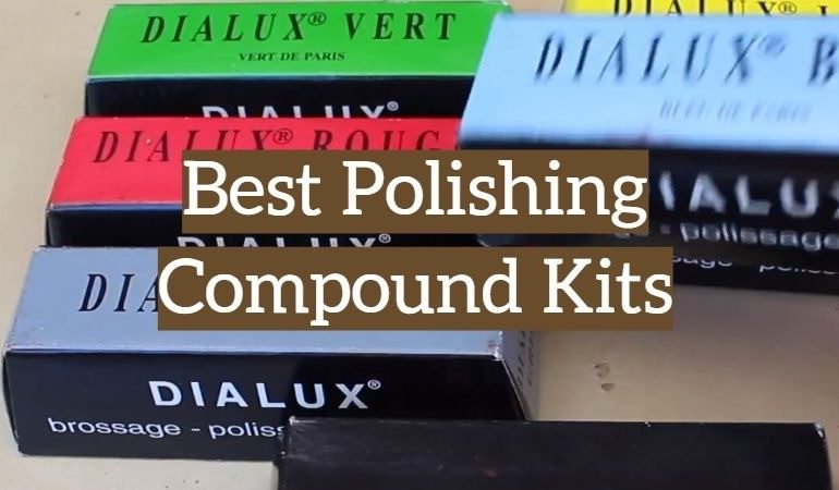 5 Best Polishing Compound Kits