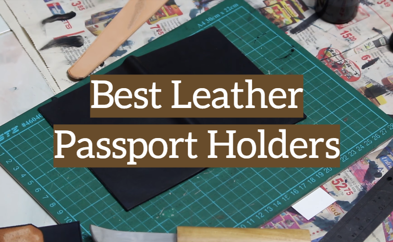 10 Best Leather Passport Holders