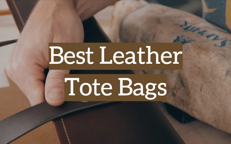 10 Best Leather Tote Bags