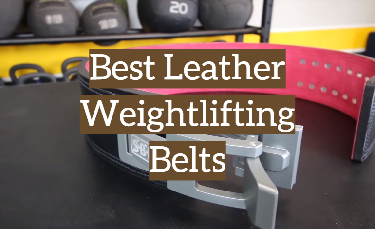 5 Best Leather Weightlifting Belts