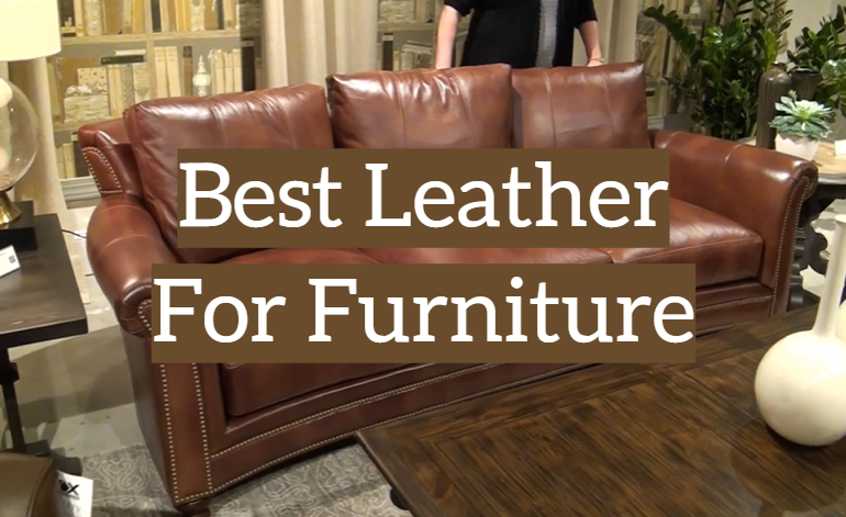 5 Best Leather For Furniture