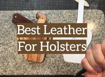 Best Leather For Holsters