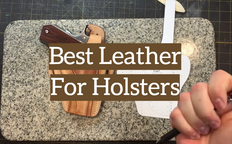 5 Best Leather For Holsters