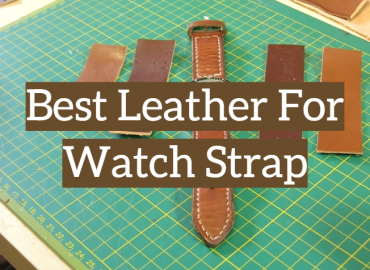 Best Leather For Watch Strap