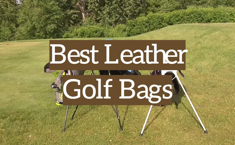 5 Best Leather Golf Bags
