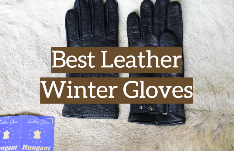 5 Best Leather Winter Gloves