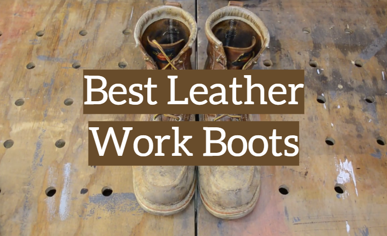 5 Best Leather Work Boots