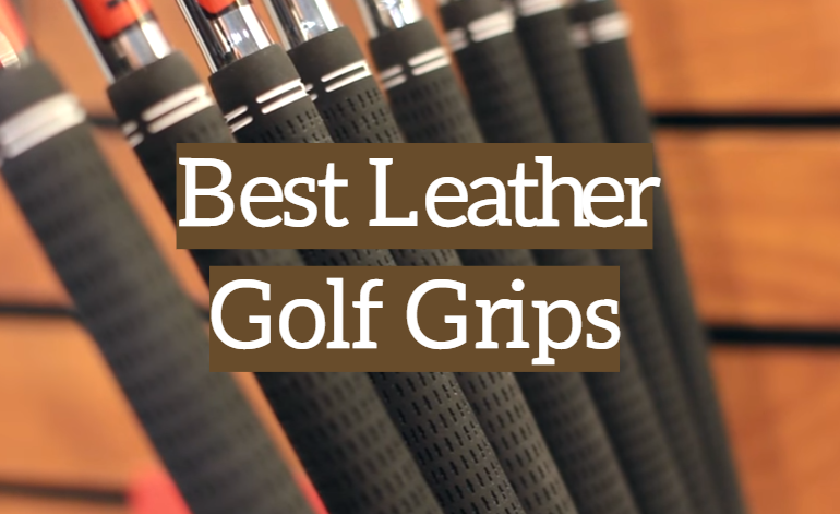 5 Best Leather Golf Grips
