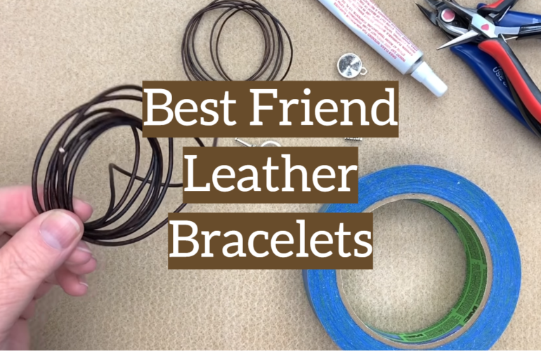 5 Best Friend Leather Bracelets