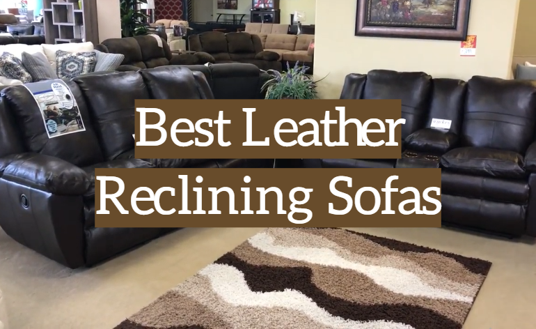 5 Best Leather Reclining Sofas