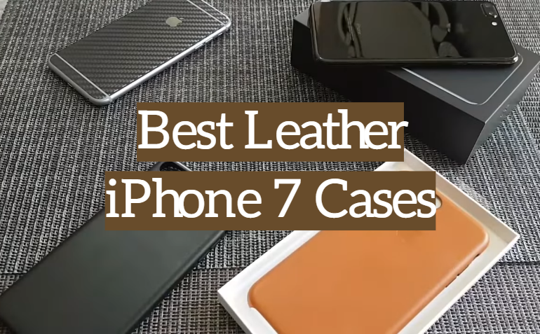 5 Best Leather iPhone 7 Cases