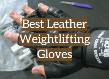 Best Leather Weightlifting Gloves