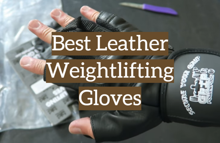 5 Best Leather Weightlifting Gloves