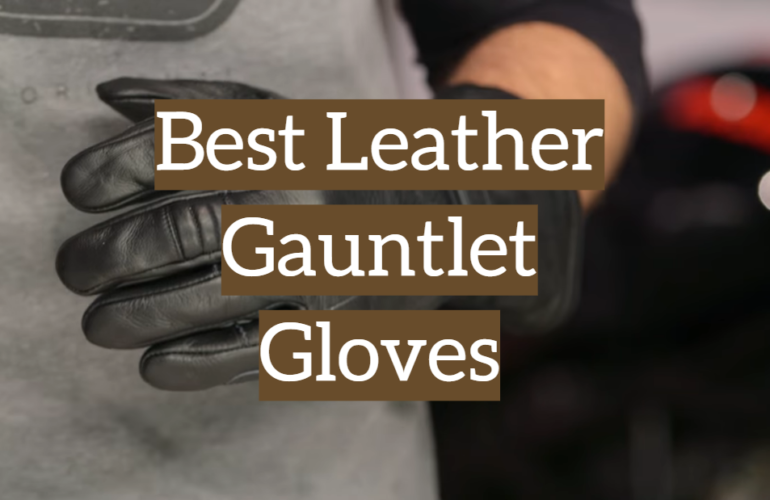 5 Best Leather Gauntlet Gloves