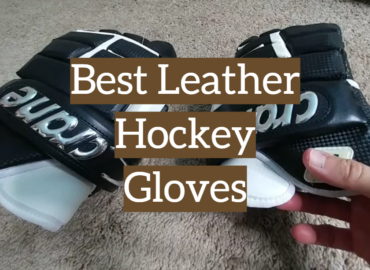 5 Best Leather Hockey Gloves