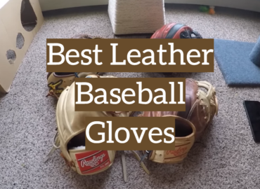 Best Leather Baseball Gloves