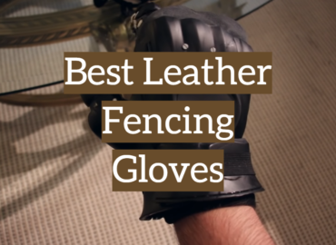 5 Best Leather Fencing Gloves