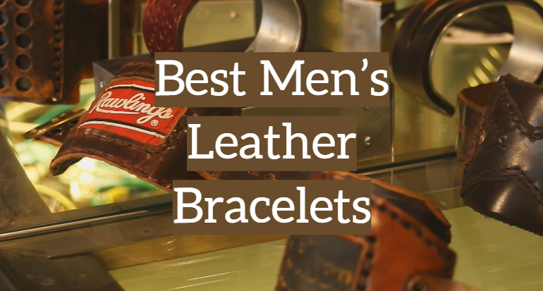 5 Best Men's Leather Bracelets
