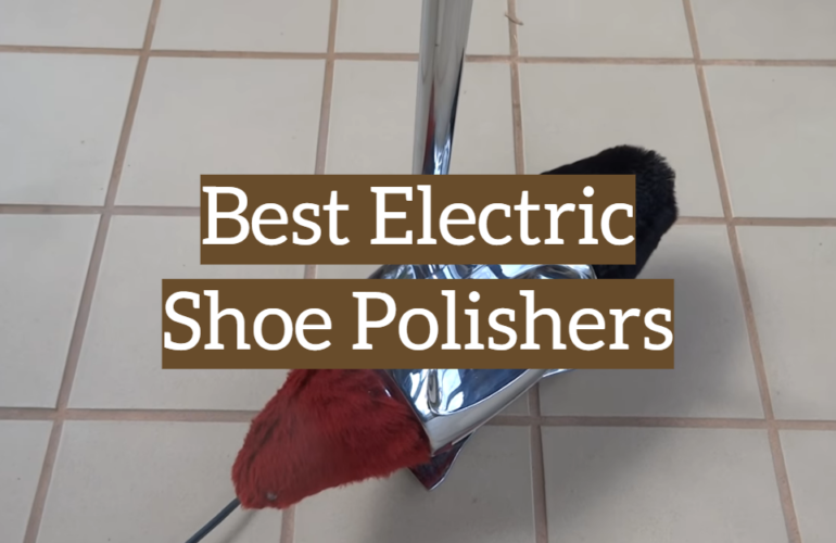 5 Best Electric Shoe Polishers