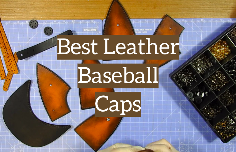 5 Best Leather Baseball Caps