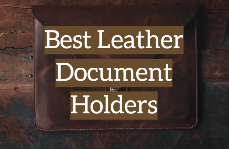 5 Best Leather Document Holders