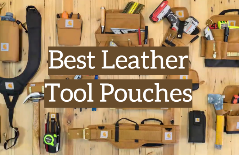 5 Best Leather Tool Pouches