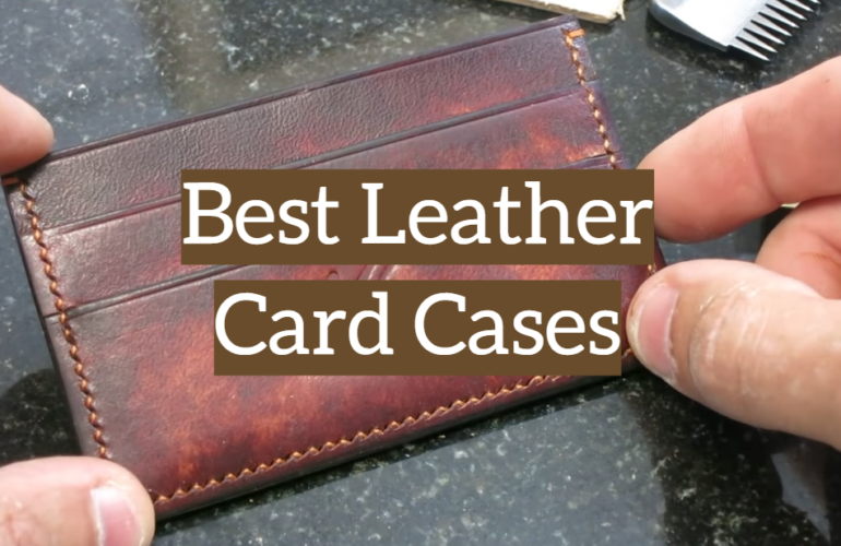 5 Best Leather Card Cases