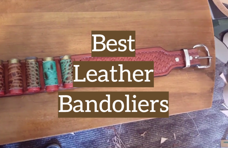 5 Best Leather Bandoliers