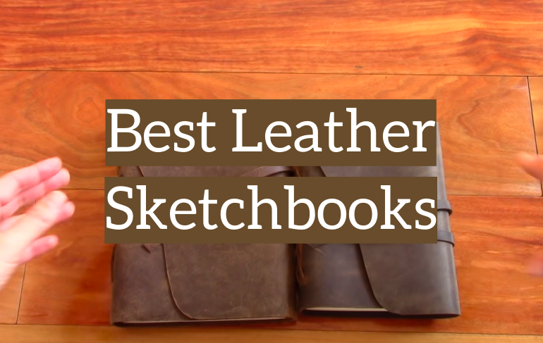 5 Best Leather Sketchbooks