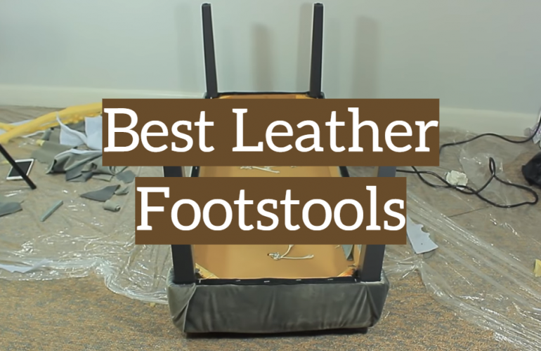 5 Best Leather Footstools