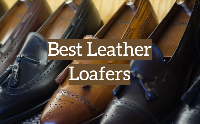 5 Best Leather Loafers