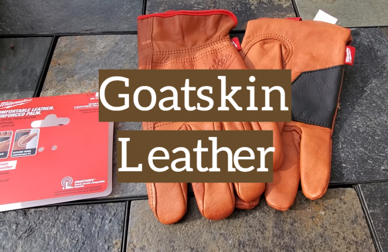How to Choose, Use and Care of Goatskin Leather?