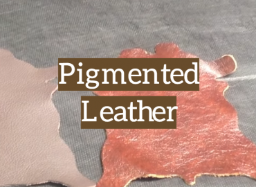 Pigmented Leather_ How Is It Made Used and Cleaned