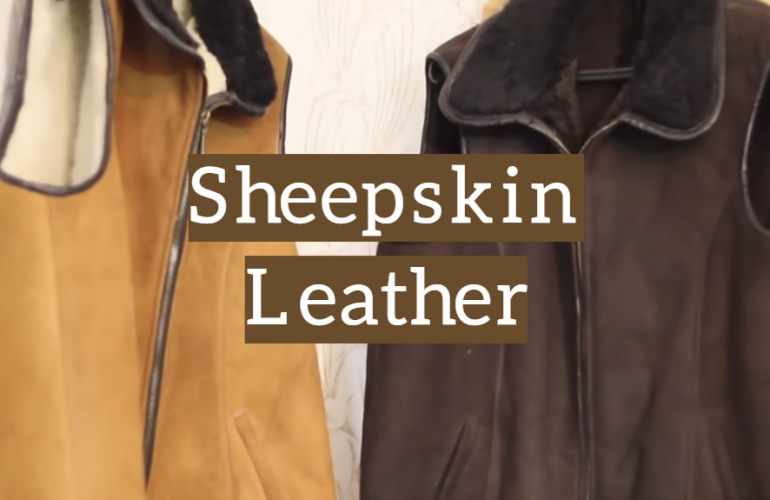 Sheepskin Leather Products: Types, Care and Storage Guidelines