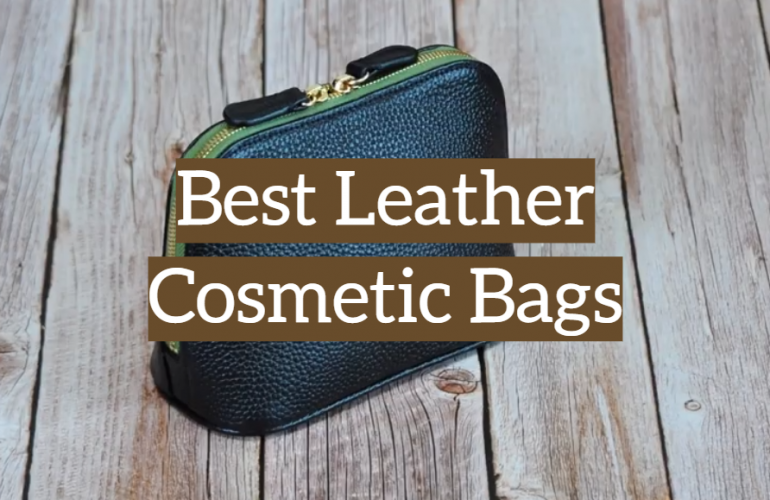5 Best Leather Cosmetic Bags