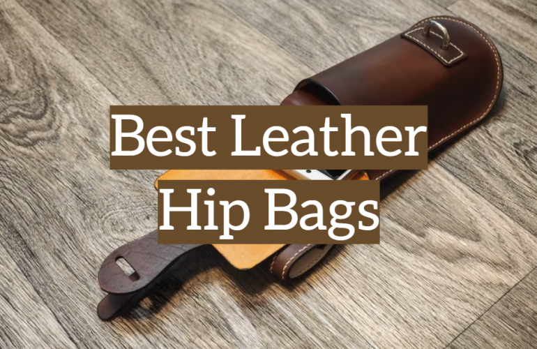 5 Best Leather Hip Bags