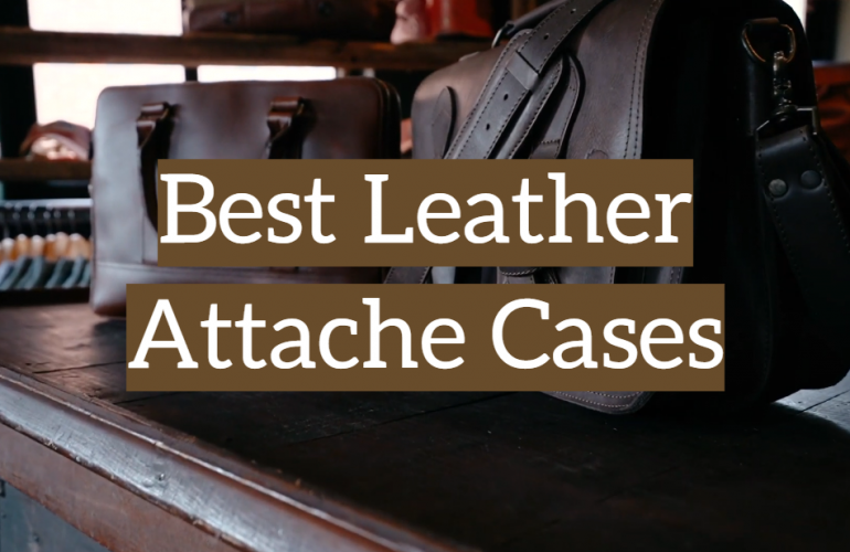 5 Best Leather Attache Cases
