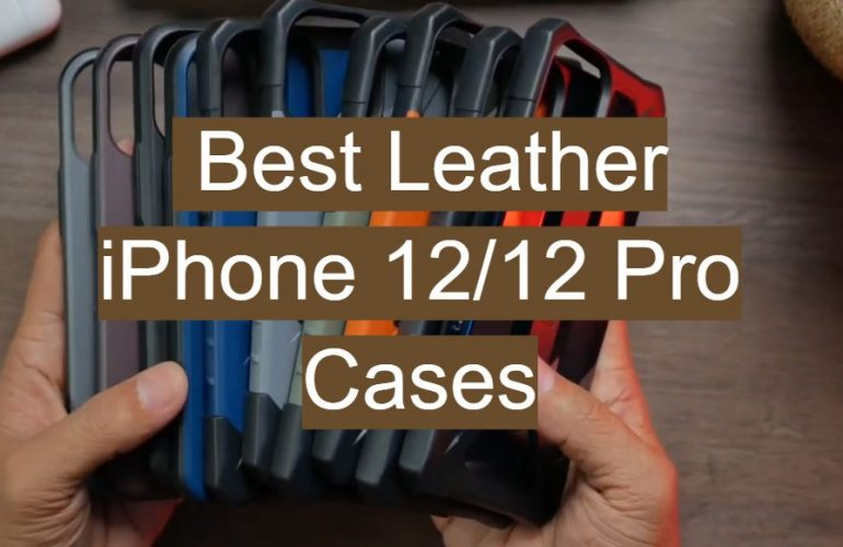 5 Best Leather iPhone 12/12 Pro Cases